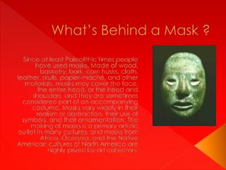 What's Behind a Mask ?