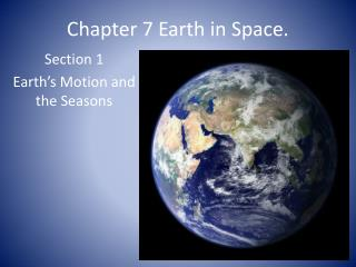 Chapter 7 Earth in Space.