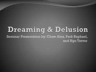 Dreaming & Delusion