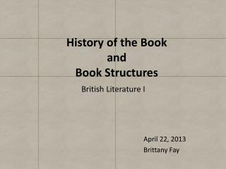 History of the Book and Book Structures