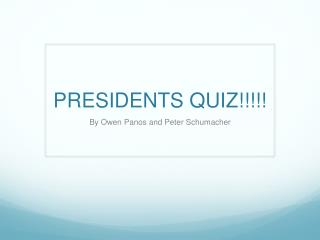 PRESIDENTS QUIZ!!!!!