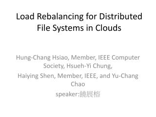 Load Rebalancing for Distributed File Systems in Clouds