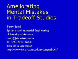 Ameliorating  Mental Mistakes  in Tradeoff Studies