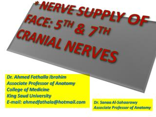 *  NERVE SUPPLY OF FACE: 5 TH  & 7 TH  CRANIAL NERVES