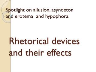 Rhetorical devices and their effects