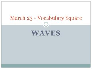March 23 - Vocabulary Square