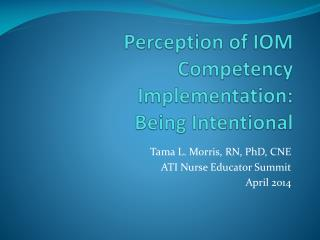 Perception of IOM Competency Implementation:  Being  Intentional