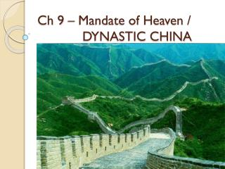 Ch 9 – Mandate of Heaven / 			DYNASTIC CHINA