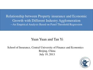 Yuan  Yuan  and Tan Yi School of Insurance, Central  University  of Finance  and Economics