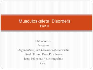 Musculoskeletal Disorders Part II