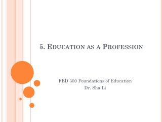 5. Education as a Profession