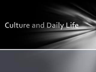 Culture and Daily Life