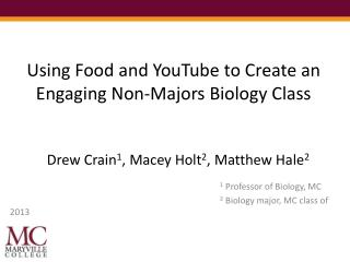 Using Food and  YouTube to Create an Engaging  Non -Majors Biology Class