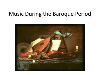 Music During the Baroque Period