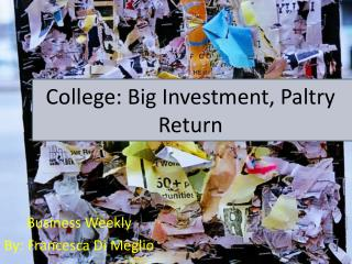 College: Big Investment, Paltry Return