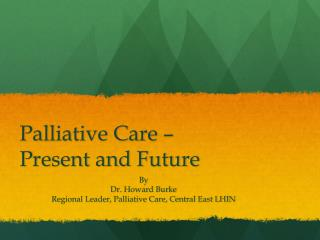 Palliative Care –  Present and Future