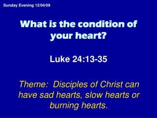 What is the condition of your heart?