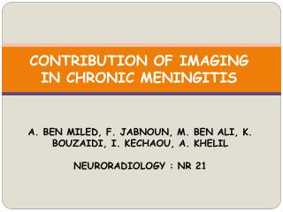 CONTRIBUTION OF IMAGING IN CHRONIC  MENINGITIS