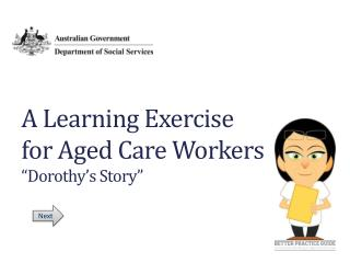 "A Learning Exercise  for Aged Care Workers ""Dorothy's Story"""