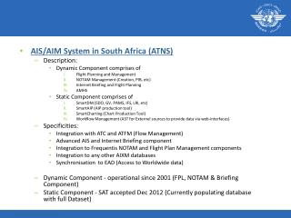 AIS/AIM System in South  Africa  (ATNS) Description: Dynamic Component comprises of
