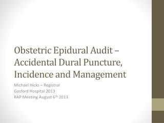 Obstetric Epidural Audit – Accidental Dural Puncture, Incidence and Management