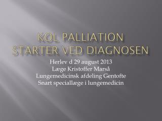 KOL  palliation starter ved diagnosen