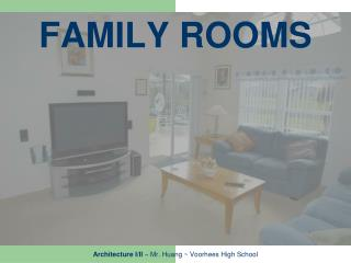 FAMILY ROOMS