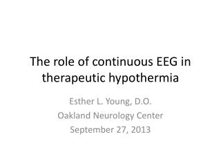 The role of continuous EEG in therapeutic hypothermia