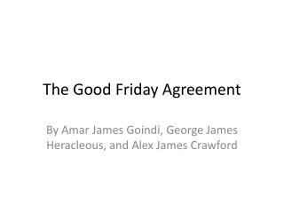 The Good Friday Agreement