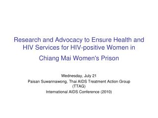 Wednesday, July 21 Paisan Suwannawong, Thai AIDS Treatment Action Group (TTAG)