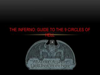 The inferno: Guide to the 9 circles of hell