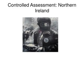Controlled Assessment: Northern Ireland