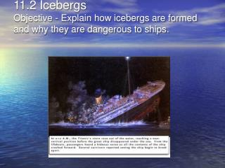 11.2 Icebergs Objective - Explain how icebergs are formed and why they are dangerous to ships.