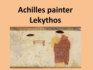 Achilles painter Lekythos