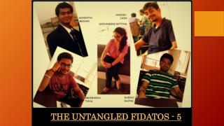 THE UNTANGLED FIDATOS - 5