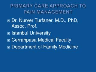 PRIMARY CARE APPROACH TO PAIN MANAGEMENT