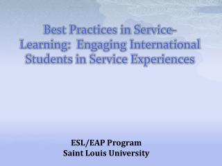 Best Practices in Service-Learning:  Engaging International Students in Service Experiences