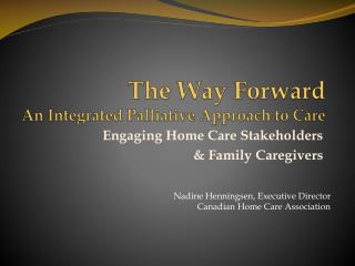 The Way Forward An Integrated Palliative Approach to Care