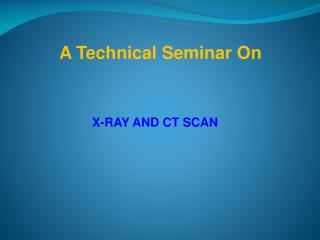 X-RAY AND CT SCAN