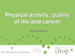 Physical activity, quality of life and cancer