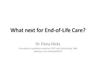 What next for End-of-Life Care?