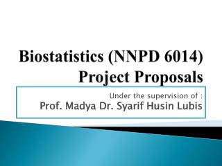 Biostatistics (NNPD 6014) Project Proposals