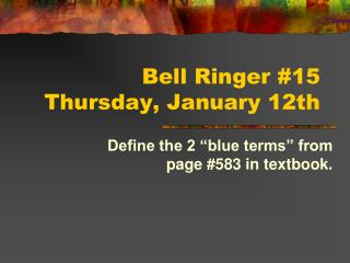 Bell Ringer  # 15 Thursday ,  January 12th