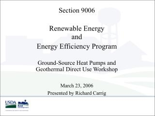 Section 9006   Renewable Energy  and  Energy Efficiency Program Ground-Source Heat Pumps and Geothermal Direct Use Works