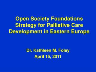 Open Society Foundations Strategy for Palliative Care Development in Eastern Europe