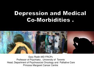 Depression and Medical Co-Morbidities .