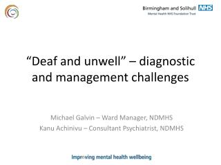 """Deaf  and unwell"" – diagnostic and management challenges"