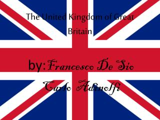 The United Kingdom of Great Bri tain
