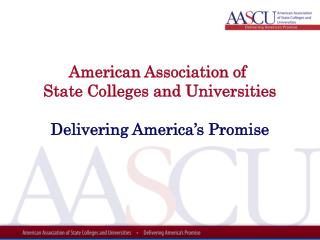 American Association of  State Colleges and Universities Delivering America's Promise