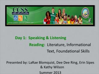 Day 1:  Speaking & Listening Reading:   Literature, Informational
